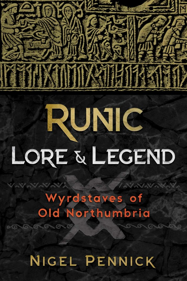Runic Lore & Legend: Wyrdstaves of Old Northumbria cover