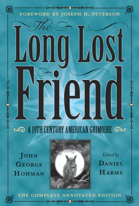 The Long Lost Friend: A 19th Century American Grimoire cover